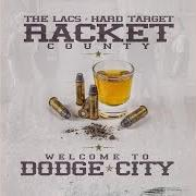 Racket County, The Lacs & Hard Target